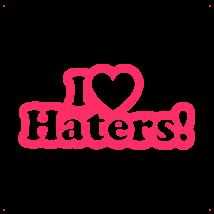 I Love Haters feliratos autó matrica, pink